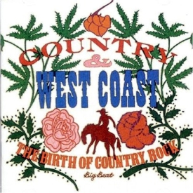 country and west coast Country & West Coast   The Birth Of Country Rock