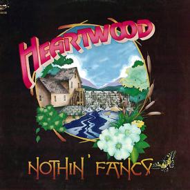 heartwood nothin fancy Heartwood   Robert Hudson & Tim Hildebrandt revisit Nothin Fancy, a lost Southern Rock belle