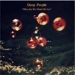 deep purple who do we think we are 150x150 10 Best Deep Purple songs