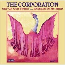 the corporation The Corporation   Get On Our Swing   Hassles In My Mind review