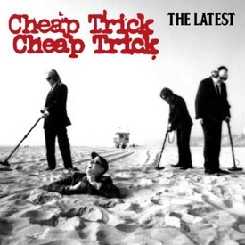 "Cheap Trick ""The Latest"""