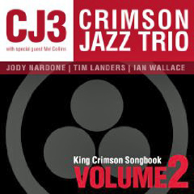 crimson jazz trio Crimson Jazz Trio: CJ3   The King Crimson Songbook Volume 2