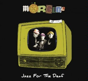 Morglbl Jazz For The Deaf