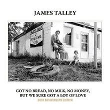 James Talley Got No Bread No Milk No Money But We Sure Got A Lot Of Love James Talley   Got No Bread, No Milk, No Money, But We Sure Got A Lot Of Love