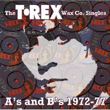 T Rex Wax Co Singles T. Rex   The T. Rex Wax Co. Singles As and Bs 1972 77