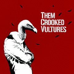 Them Crooked Vultures Them Crooked Vultures   Them Crooked Vultures