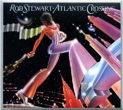 Rod Stewart Atlantic Crossing Free music all summer long   Rod Stewart, Atlantic Crossing