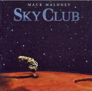 Mack Maloney Sky Club 300x296 Mack Maloney & Sky Club   The Interview