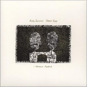 Andy Summers Robert Fripp I Advance Masked 300x300 Andy Summers and Robert Fripp   I Advance Masked
