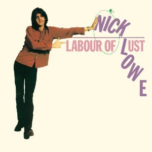Nick Lowe Labour Of Lust Nick Lowe   Labour Of Lust