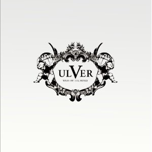 Ulver Wars of the Roses Ulver   Wars Of The Roses