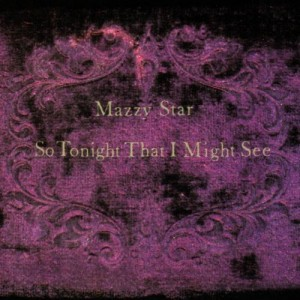 Mazzy Star So Tonight That I Might See You 300x300 Mazzy Star   So Tonight That I Might See You
