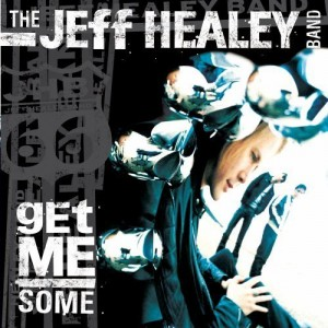Jeff Healey Band Get Me Some 300x300 13 Great Canadian Guitarists