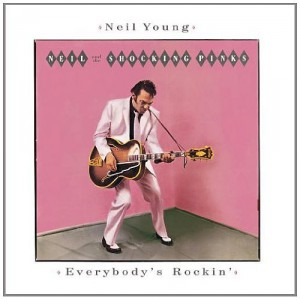 """Neil Young and the Shocking Pinks Everybody's Rockin'"""