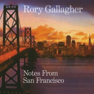 """""""Rory Gallagher Notes From San Francisco"""""""