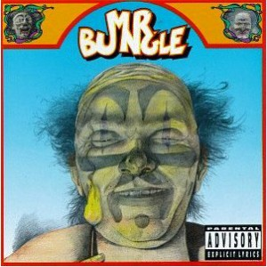 """Mr Bungle"""