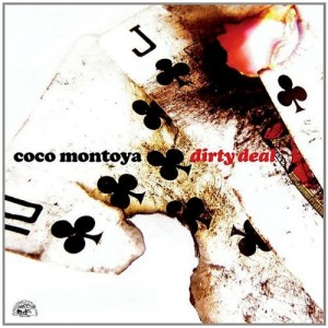 """Coco Montoya Dirty Deal"""