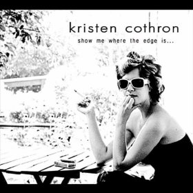 Kristen Cothron-Show Me Where The Edge Is