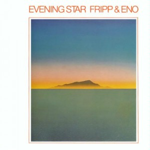 Fripp Eno Evening Star album cover