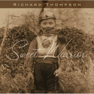Richard Thompson Sweet Warrior album