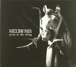 Neurosis-Given To The Rising